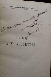 Nadar le miroir aux alouettes autographe edition for Expression miroir aux alouettes