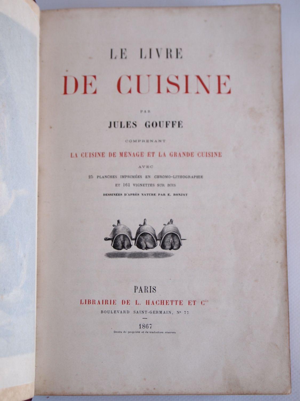 Gouffe le livre de cuisine edition originale edition - Livre de cuisine personnalise ...