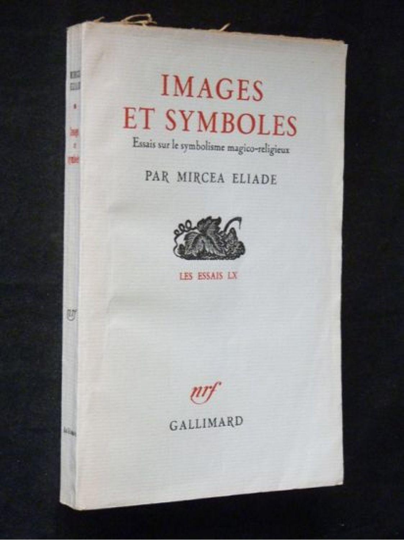 Images et symboles essais sur le symbolisme magico religieux mirca eliade images et symboles essais sur le symbolisme magico religieux buycottarizona