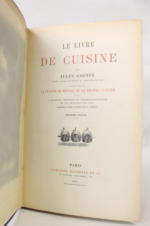 Gouffe Le Livre De Cuisine Comprenant La Cuisine De Menage