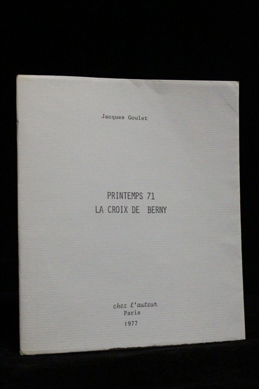 goulet printemps 71 la croix de berny autographe edition originale edition. Black Bedroom Furniture Sets. Home Design Ideas