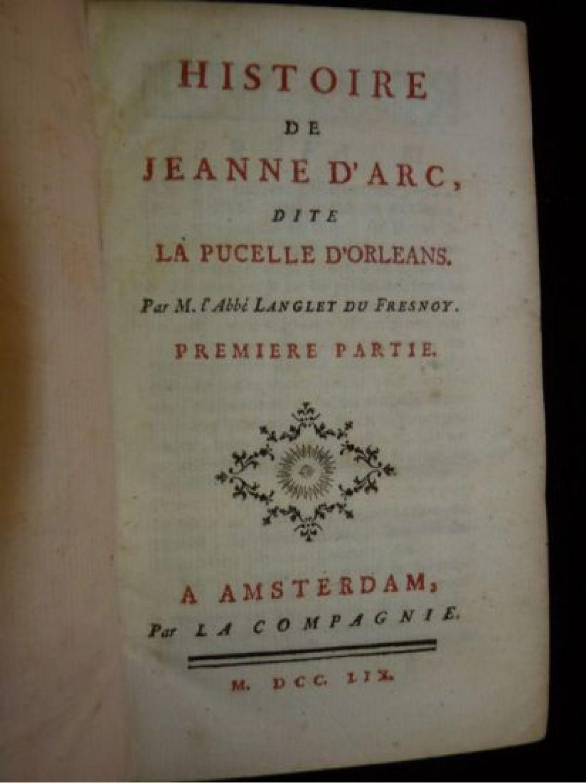 LENGLET DU FRESNOY : Histoire de Jeanne d'Arc, dite la ...