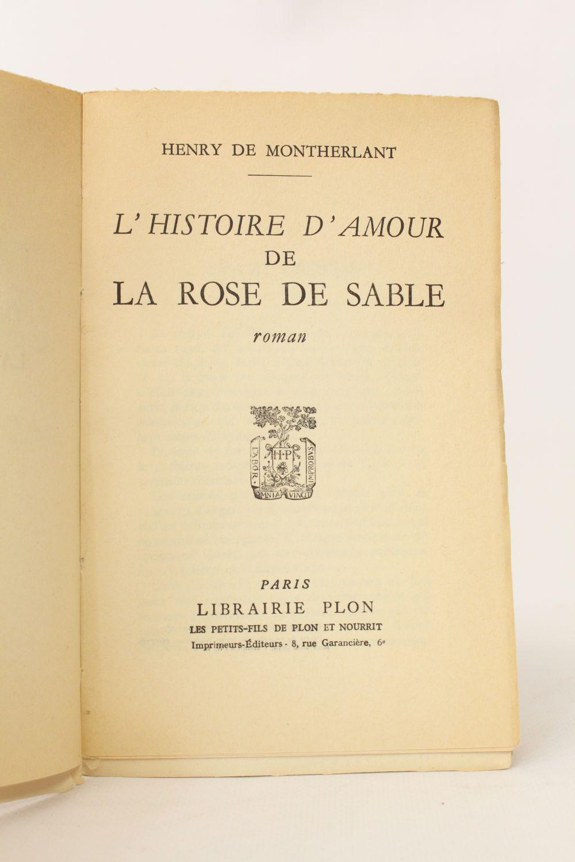 montherlant l 39 histoire d 39 amour de la rose de sable autographe edition originale edition. Black Bedroom Furniture Sets. Home Design Ideas