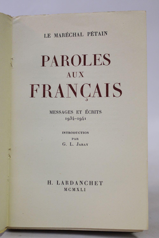PETAIN : Paroles aux français. Messages et écrits 1934-1941 - First edition  - Edition-Originale.com