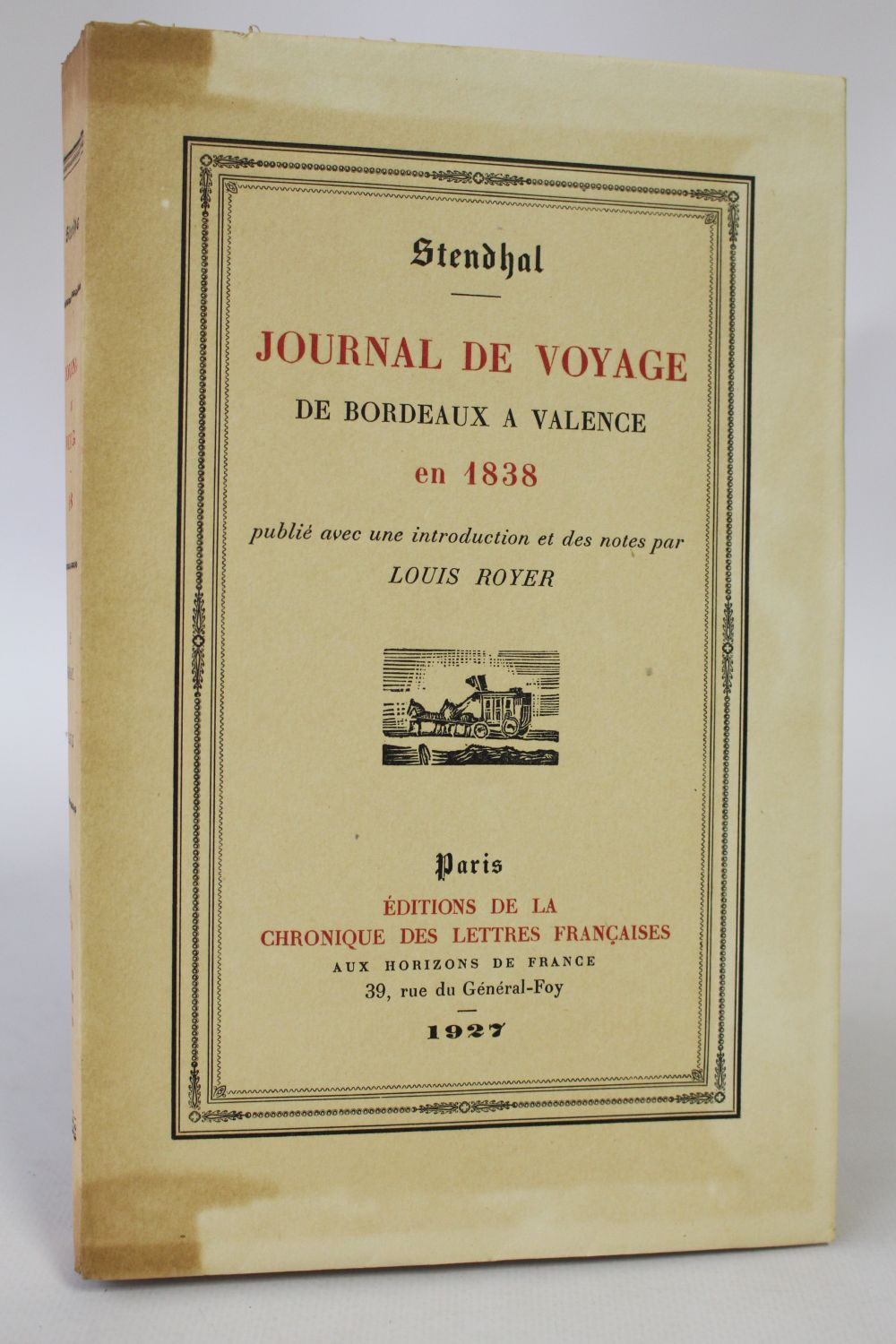 stendhal journal de voyage de bordeaux valence en 1838 first edition edition. Black Bedroom Furniture Sets. Home Design Ideas