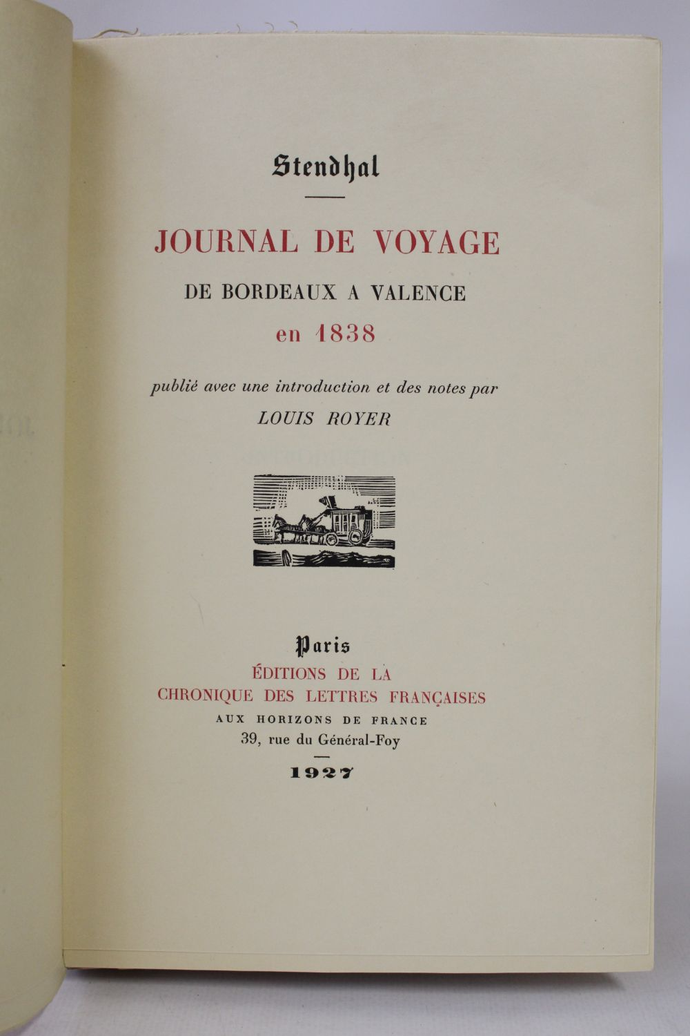 stendhal journal de voyage de bordeaux valence en 1838 edition originale edition. Black Bedroom Furniture Sets. Home Design Ideas
